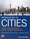 Introduction to Cities, Xiangming Chen and Anthony M. Orum, 140515554X