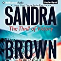 The Thrill of Victory Audiobook by Sandra Brown Narrated by Natalie Ross