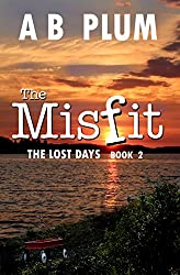 The Lost Days: Book 2, The MisFit Series