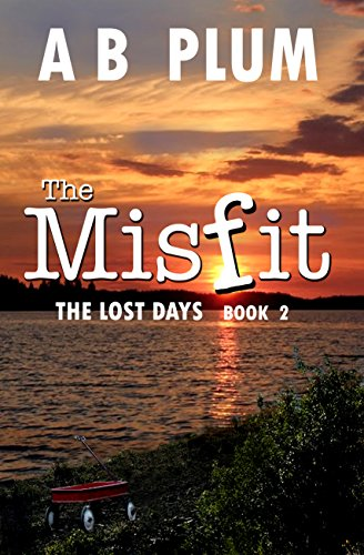 The Lost Days: Book 2, The MisFit Series by [Plum, AB]