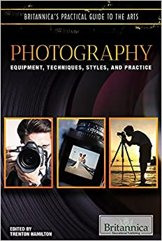 Photography: Equipment, Techniques, Styles, and Practice Download Epub ebooks