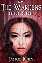 Lust (The Wardens: Episode 3)