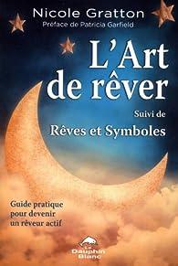 L'art de rêver - Rêves et symboles - Guide pratique par Nicole Gratton