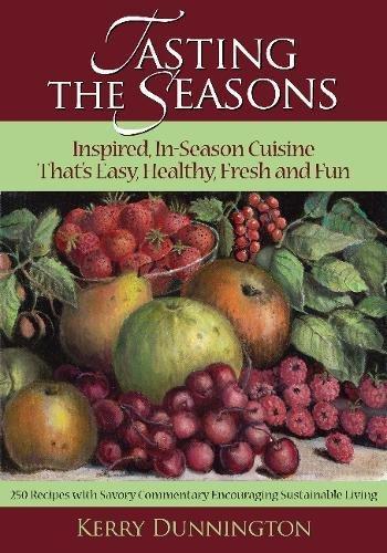 Read Online Tasting the Seasons: Inspired, In-Season Cuisine Thats Easy, Healthy, Fresh and Fun PDF