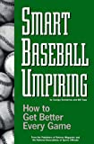 img - for Smart Baseball Umpiring: How to Get Better Every Game by George Demetriou (1998-01-06) book / textbook / text book