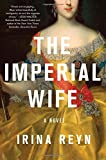 The Imperial Wife: A Novel