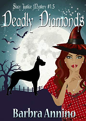 Deadly Diamonds: A Stacy Justice Novella (A Stacy