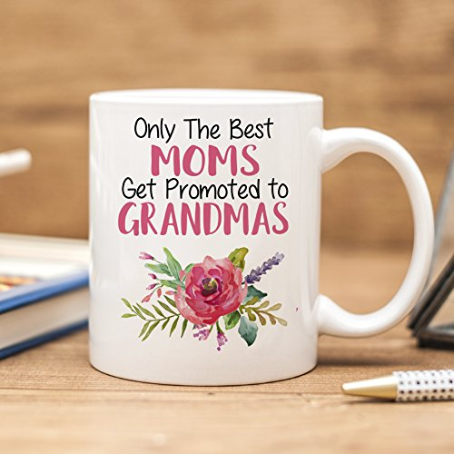 Only the Best Moms Get Promoted to Grandmas Coffee Mug (Gifts Grandmother Be To)