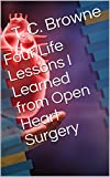 Four Life Lessons I Learned from Open Heart Surgery
