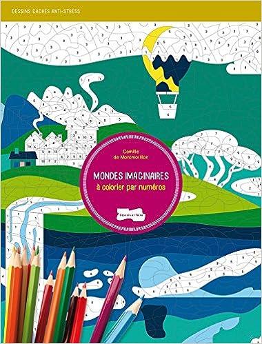 Livres gratuits en ligne Mondes imaginaires à colorier par numéros pdf epub