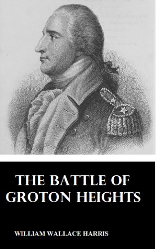 Reports Record - The Battle of Groton Heights: A Collection of Narratives, Official Reports, Records ...Storming of Fort Griswold, and the Burning of New London by British Troops, ... Brig.-Gen. Benedict Arnold