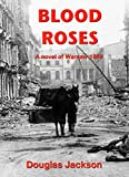 BLOOD ROSES: How do you find a killer in a city of the dead? (The Warsaw Quartet Book 1)