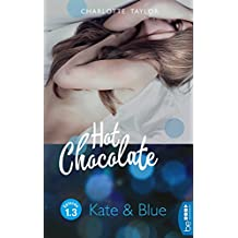Hot Chocolate: Kate & Blue: Prickelnde Novelle - Episode 1.3 (L.A. Roommates) (German Edition)