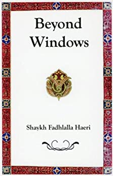 Beyond Windows (English Edition) de [Haeri, Shaykh Fadhlalla]