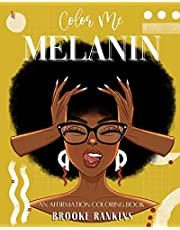 Color Me Melanin: An Affirmation Coloring Book Featuring a Collection of Stress-Relieving Designs