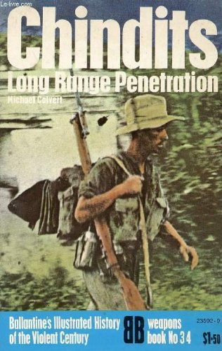 Chindits--long range penetration (Ballantine's illustrated history of the violent century. Weapons book) (Ooks Illustrated)