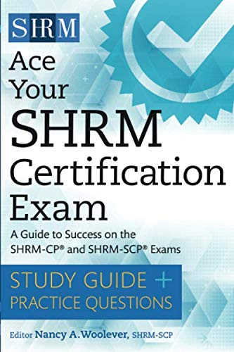 Ace Your SHRM Certification Exam: A Guide to Success on the SHRM-CP and SHRM-SCP Exams by Society For Human Resource Management