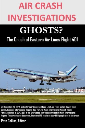 air crash investigations  ghosts?   the crash of eastern air lines flight 401