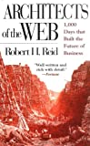 Architects of the Web: 1,000 Days that Built the Future of Business