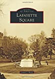 img - for Lafayette Square (Images of America (Arcadia Publishing)) by Lonnie J Hovey (2014-08-18) book / textbook / text book