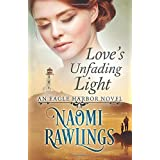 Love's Unfading Light: Historical Christian Romance (Eagle Harbor) (Volume 1)