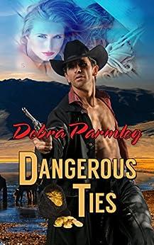 Dangerous Ties by [Parmley, Debra]