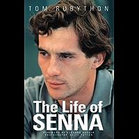 The Life of Senna (English Edition)