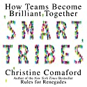 Smart Tribes: How Teams Become Brilliant Together Audiobook by Christine Comaford Narrated by Christine Comaford