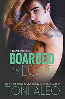 Boarded by Love (Bellevue Bullies Series Book 1) by [Aleo, Toni]