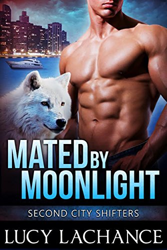 Mated by Moonlight (Second City Shifters Book 2) by [Lachance, Lucy]