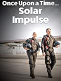 Once upon a time.Solar Impulse