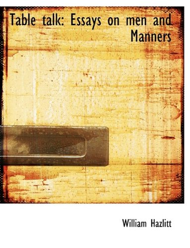 Table talk: Essays on men and Manners PDF