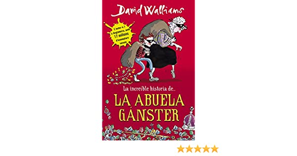 Amazon.com: La increíble historia de. la abuela gánster (Spanish Edition) eBook: David Walliams: Kindle Store