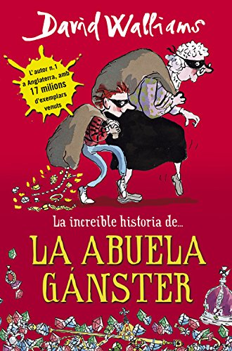 La increíble historia de. la abuela gánster (Spanish Edition) by [Walliams,