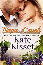 Napa Crush: A Standalone Childhood Sweethearts Second Chance Romance (Wine Country Romance Series Book 2)