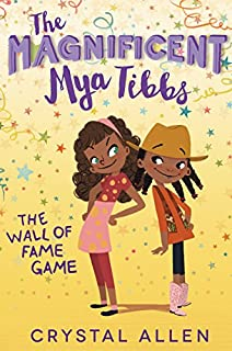 Book Cover: The Magnificent Mya Tibbs: The Wall of Fame Game