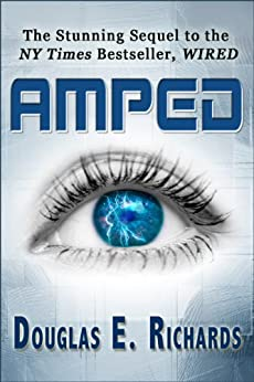 AMPED (Wired Book 2) by [Richards, Douglas E.]