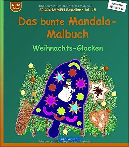 BROCKHAUSEN Bastelbuch Bd. 15: Das bunte Mandala-Malbuch: Weihnachts-Glocken: Volume 15