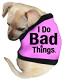 Pet Tease ''I Do Bad Things Dog Tank, Extra Small, Pink