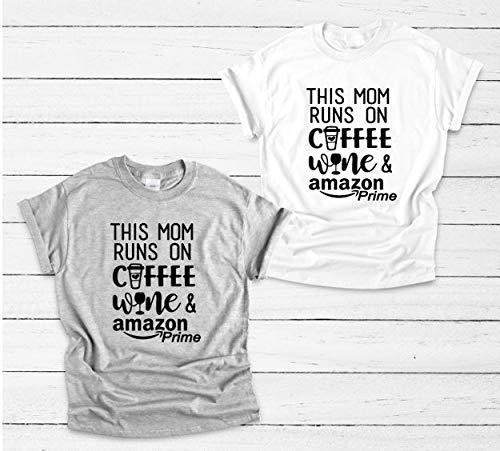 7eda7a957a This Mom Runs On Coffee Wine and Amazon Prime, Gift for Mom, Funny Mom Shirt,  Mom Life Shirt: Handmade