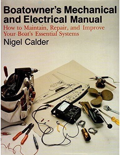Boatowner's Mechanical and Electrical Manual: How to Maintain, Repair, and Improve Your Boat's Essential Systems -