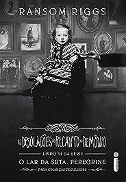 As Desolações do Recanto do Demônio: (Série O lar da srta. Peregrine para crianças peculiares Vol. 6)