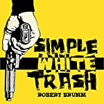 Simple White Trash | Robert Brumm