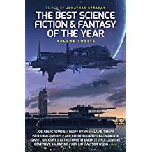The Best Science Fiction and Fantasy of the Year: Volume Twelve (Best SF & Fantasy of the Year)