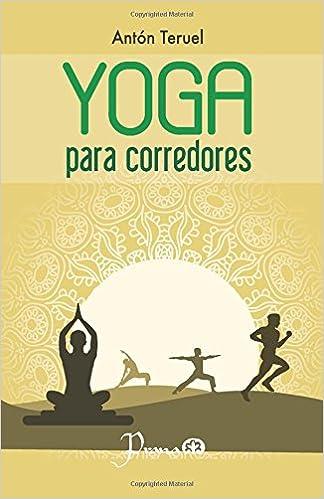 Yoga para corredores: Amazon.es: Antón Teruel: Libros