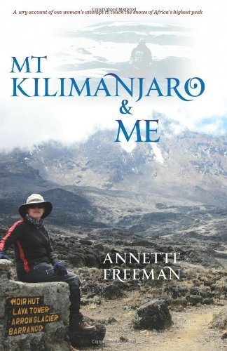 Mt Kilimanjaro & Me by Freeman, Annette (September 24, 2010) Paperback