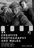 Creative Photography and Wales : The Legacy of W. Eugene Smith in the Valleys, Cabuts, Paul, 0708325114