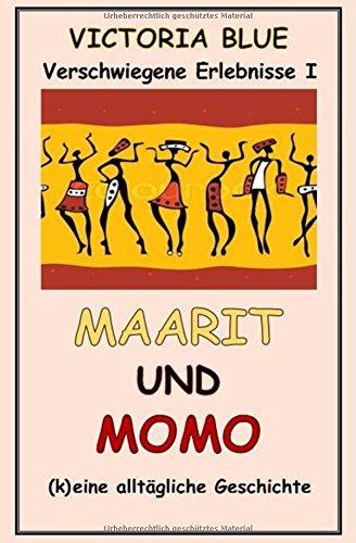 Maarit und Momo: (k)eine alltägliche Geschichte (Verschwiegene Erlebnisse, Band 1)