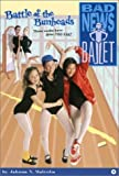 Battle of the Bunheads (Bad News Ballet (Unnumbered)) by Jahnna N. Malcolm (2000-09-14)