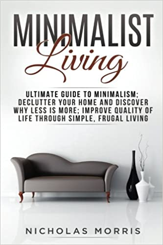 Minimalist Living: Ultimate Guide to Minimalism